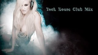 Club House Mix 2013 | Tech House Mix | Party mix