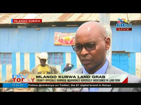 Nairobi county officials summon individuals adversely mentioned in Mlango Kubwa land row