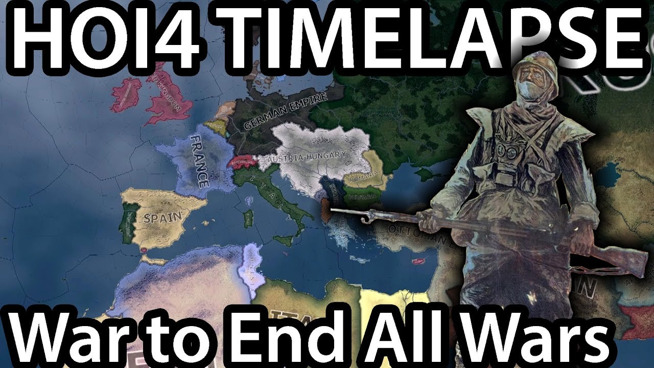 HOI4 Timelapse - The War to End All Wars (WW1 mod)