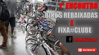 1° Encontro Bike's Rebaixadas e Fixa#Clube - Bikes Rebaixadas