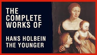 The Complete Works of Hans, the Younger Holbein