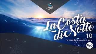 La Costa Di Notte 010 With Alex H Guest Mix Tuemckey