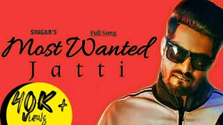 Most Wanted Jatti (Full Song) Singga FT. DJ Flow |  New Punjabi Songs 2019