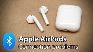 Apple AirPods -  Bluetooth Connection Problems