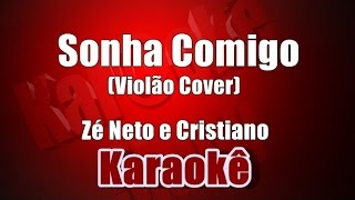 Sonha Comigo - Zé Neto e Cristiano - Karaokê(Violão Cover)