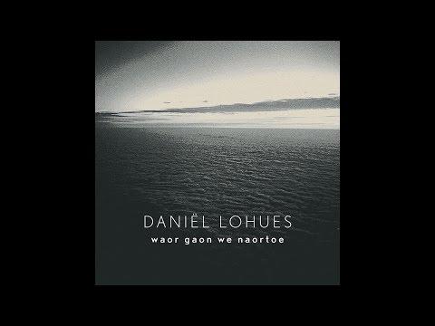Daniël Lohues - Waor gaon we naortoe