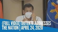 FULL VIDEO Duterte Addresses the Nation | April 24, 2020