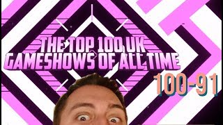 The Top 100 UK Gameshows Of All Time 100 - 91