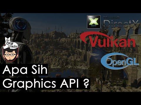 Apa itu Graphics API DX12, Vulkan dan OpenGL - Lazy Talk