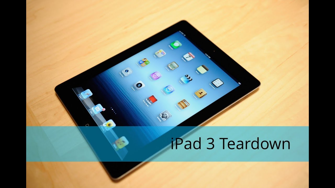 iPad 3 Take Apart/Tear Down/Disassembly - YouTube
