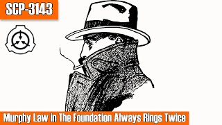 SCP-3143 Murphy Law in… The Foundation Always Rings Twice! | object class euclid |