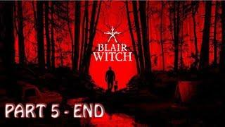 BLAIR WITCH - Gameplay Walkthrough Full Game - Part 5 - END