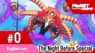 [Episode 0][The Night Before Special] Monster Strike the Animation Official(English)