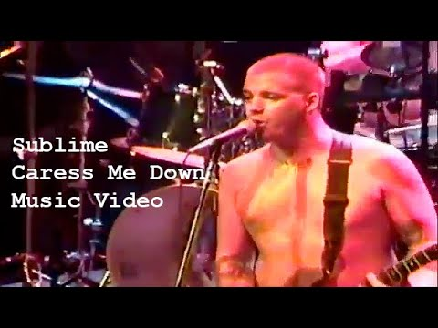 Sublime Caress Me Down Music Video