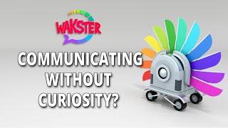 WAKSTER - Investigate Curiosity