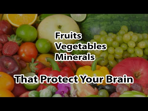 The Exact Fruits, Vegetables And Minerals That Protect Our Brain - By Author Steve Blake