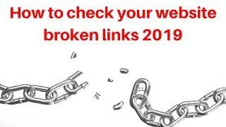 How to check your website broken links 2019 | Digital Marketin…