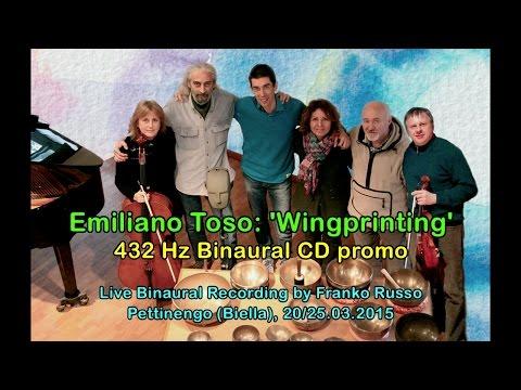 Emiliano Toso: 'Wingprinting', 432 Hz Binaural CD promo [3D Binaural Audio]