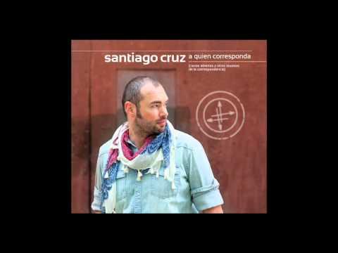 Ver Video de Santiago Cruz SANTIAGO CRUZ - SI NO TE VUELVO A VER