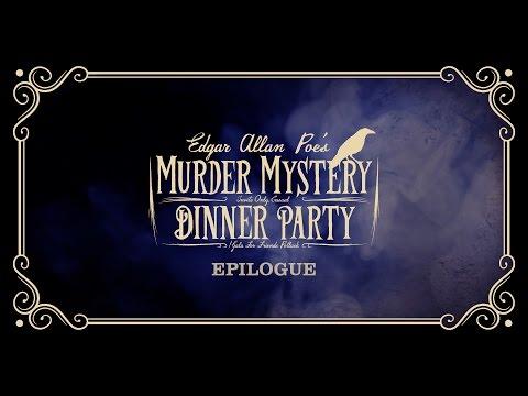 Edgar Allan Poe's Murder Mystery Dinner Party: Epilogue