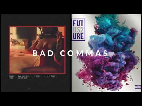 Bad Commas - Migos vs. Future (Mashup)