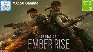 Operation Ember Rise | Rainbow Six Siege | GeForce MX150 | i5 8250u | Acer Aspire 5 | MX150 Gaming