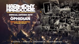 Ophidian - Bring on the Orchestra | Harmony of Hardcore 2019 - Official anthem