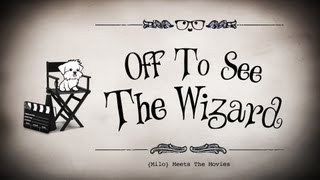Off To See The Wizard (Milo as Scarecrow, Cowardly Lion, Tin Man and Dorothy!)