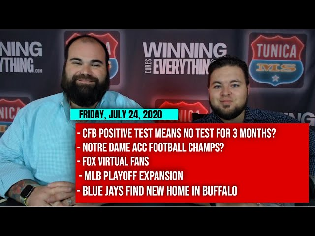 7/24 NCAA CFB testing, Notre Dame ACC champs?, FOX virtual fans, MLB playoffs, Blue Jays