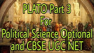 Plato Part 3 For Political Science Optional and CBSE UGC NET