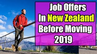 How to Get a Job Offer in New Zealand Before Moving in 2019.