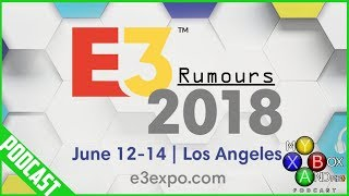 Xbox E3 2018 LEAKS! - My Xbox And Me Episode 129