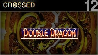 CROSSED - 12 - Double Dragon