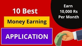 Top 10 Money Earning Apps || Online Earning App 2019