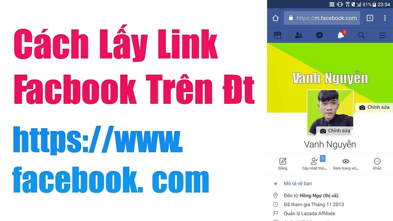 Hướng Dẫn Lấy Link Trang Cá Nhân Facebok Của Bạn Trên Điện Thoại ( android, ios )