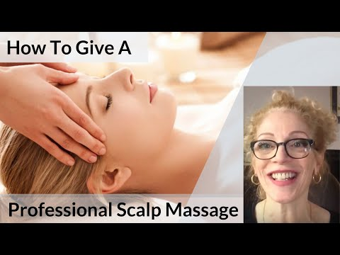 HOW TO GIVE A PROFESSIONAL SCALP MASSAGE
