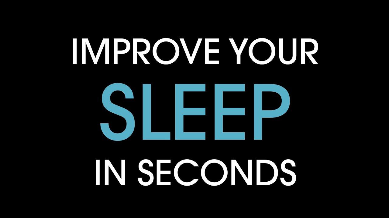 Improve Your Sleep In Seconds
