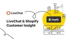 LiveChat & Shopify: Customer Insight
