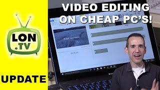 Editing video on a cheap $200 Windows PC or Tablet - Low end Atom Bay Trail Processor