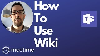 Microsoft Teams Tutorial 2019 - H๐w To Use Wiki