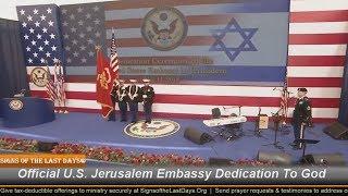 Official U.S. Jerusalem Embassy Dedication To God