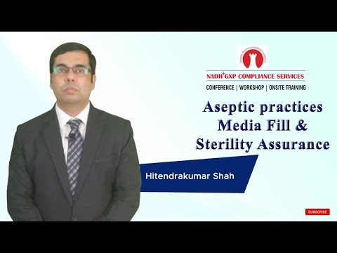 Aseptic Practices, Media Fill and Sterility Assurance