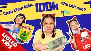 Thử thách ChanChan làm gì để kiếm được 100k? - Bé học tiếng Anh cùng Lioleo Kids!
