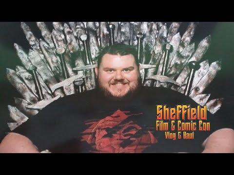 Sheffield Film & Comic Con 2017 Vlog & Haul - NECA Figures, Iron Throne & More!!