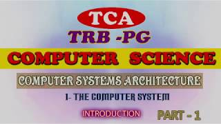 PG-TRB COMPUTER SCIENCE :2019-20, COMPUTER SYSTEM ARCHITECTURE :PART -1