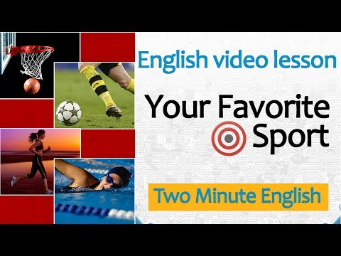 English Sports Lesson - Talking About Your Favorite Sport In English - Practicing English