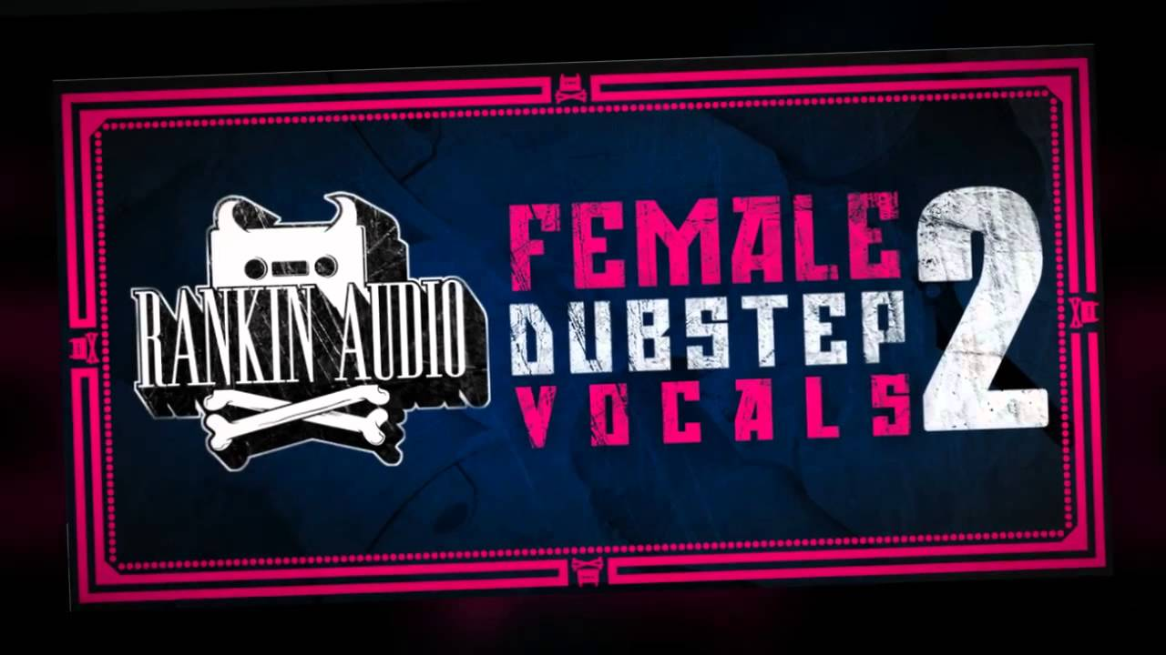 Vocal Samples - Rankin Audio Female Dubstep Vocals 2 #1
