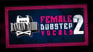 Vocal Samples - Rankin Audio Female Dubstep Vocals 2