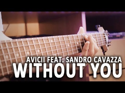 Avicii - Without You (Guitar Cover) ft. Sandro Cavazza