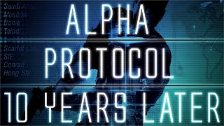 Alpha Protocol... 10 Years Later
